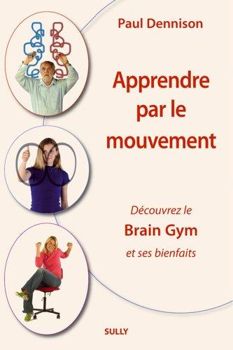 9782354321017: Apprendre par le mouvement. Découvrez le brain gym et ses bienfaits
