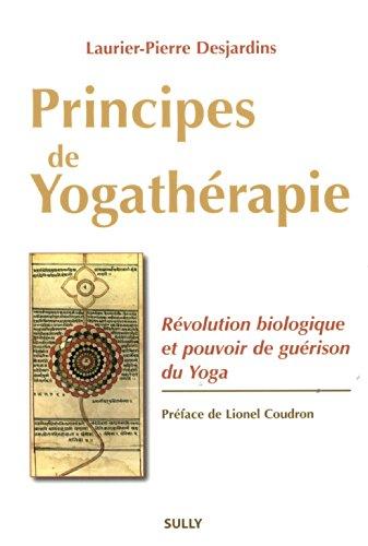 9782354321239: Principes de yogathérapie : Révolution biologique et pouvoir de guérison du yoga