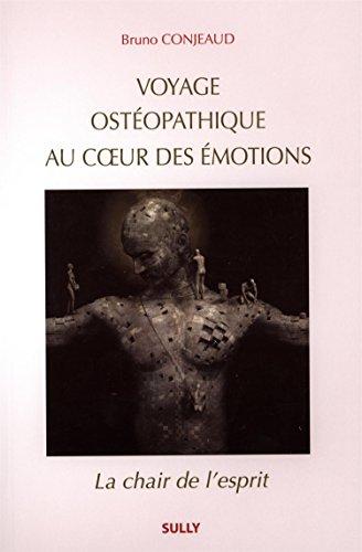 VOYAGE OSTEOPATHIQUE AU COEUR DES EMOTIO: CONJEAUD BRUNO