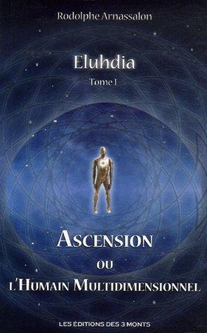 9782354360016: Eluhdia : Tome 1, Ascension ou L'humain multidimensionnel