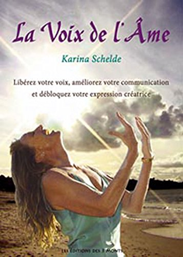 9782354360207: La Voix de l'Ame : Libérez votre voix, améliorez votre communication et débloquez votre expression créatrice (1CD audio)