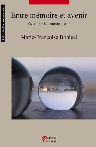 9782354490171: Entre mémoire et avenir - Essai sur la transmission