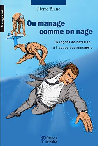 ON MANAGE COMME ON NAGE: BLANC PIERRE