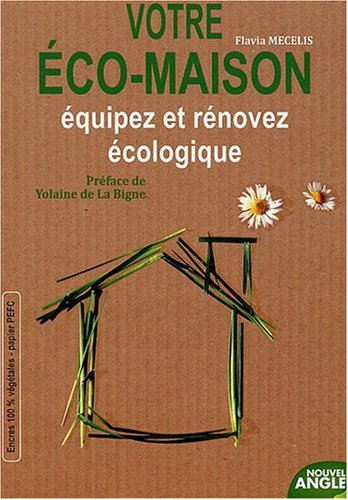 9782354500382: Votre éco-maison : Equipez et rénovez écologique