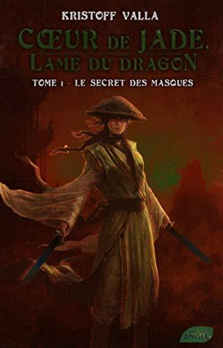9782354501310: Coeur de Jade, Lame du dragon, Tome 1 : Le secret des masques