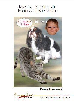 9782354510749: Mon chat m'a dit, mon chien m'a dit