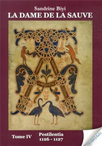 9782354520809: La dame de la Sauve, Tome 4 : Pestilentia 1126-1127