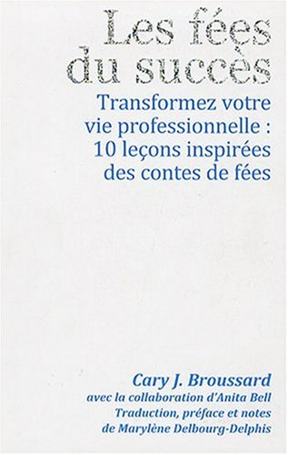 9782354560003: Les fees du succes : Transformez votre vie professionnelle (French Edition)