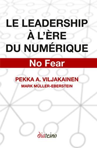 No fear ! Le leadership à l'ère du num&...