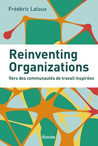 9782354561055: Reinventing organizations : Vers des communautés de travail inspirées