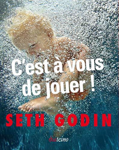 Que faire quand c'est votre tour ?: Seth Godin