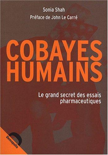 Cobayes humains (French Edition): Sonia Shah