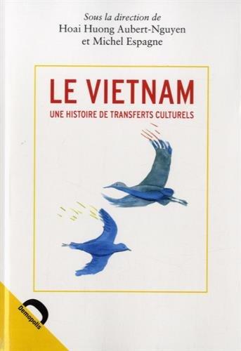 9782354570774: Le Vietnam : une histoire de transferts