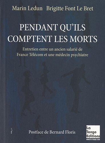 9782354610074: Pendant qu'ils comptent les morts : Entretien avec un ancien salarié de France Télécom et une médecin psychiatre