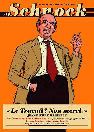 9782354610166: Schnock, N° 1 : Le travail ? non merci : Jean-Pierre Marielle