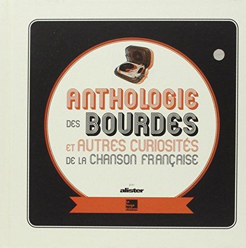 9782354610661: Anthologie des bourdes et autres curiosités de la chanson française