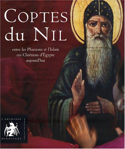 9782354630065: Coptes du Nil : Entre les pharaons et l'Islam, ces chrétiens d'Egypte aujourd'hui
