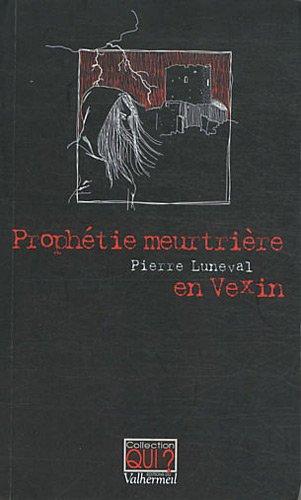 9782354670696: Prophétie meurtrière en Vexin