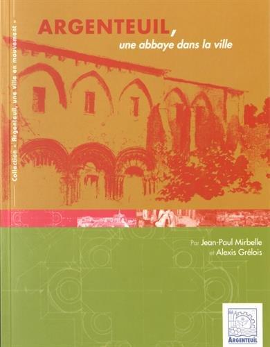Argenteuil, une abbaye dans la ville: Jean-Paul Mirbelle; Alexis