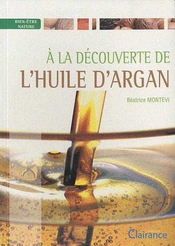 9782354690038: A la d�couverte de l'huile d'argan