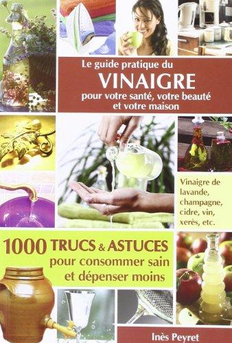 9782354710286: Le Guide Pratique Du Vinaigre