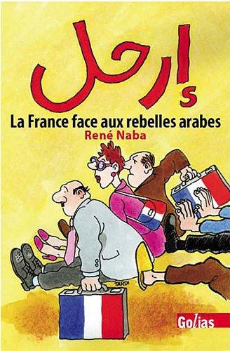 9782354721381: Erhal (Dégage) : La France face aux rebelles arabes