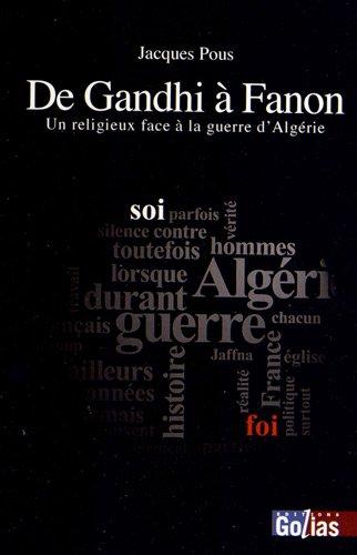 9782354721718: De Gandhi à Fanon : Un religieux face à la guerre d'Algérie