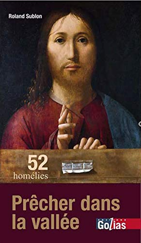 9782354721947: Prêcher dans la vallée : 52 homélies