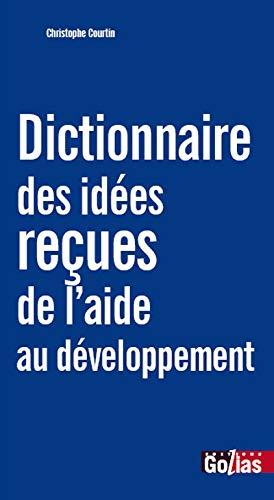9782354722319: Dictionnaire des id�es re�ues de l'aide au d�veloppement