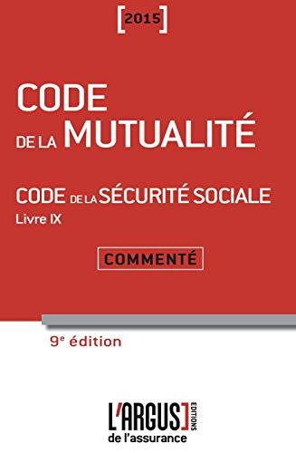 9782354741976: Code de la mutualité - Code de la sécurité sociale Livre 9 : Commenté