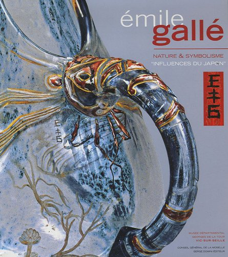 Emile Gallé : nature & symbolisme, influences du Japon - Gallé