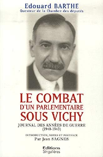 9782354780050: Le combat d'un parlementaire sous Vichy : Journal des ann�es de guerre 1940-1943