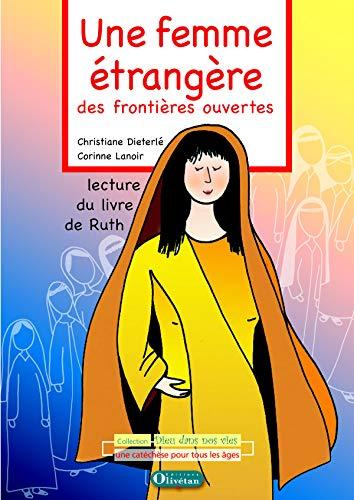 9782354791469: Une femme étrangère, des frontières ouvertes : Lecture du livre de Ruth