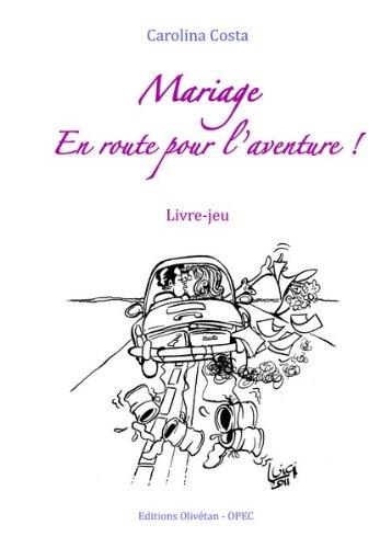 9782354791520: Mariage, en route pour l'aventure ! : Livre-jeu