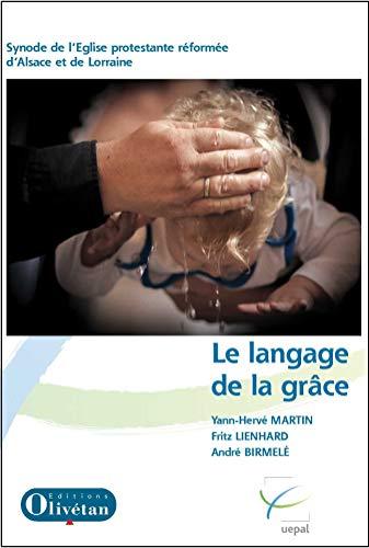 Le langage de la grâce: André Birmelé; Fritz