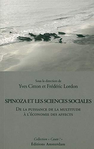 9782354800147: Spinoza et les sciences sociales : De la puissance de la multitude à l'économie des affects