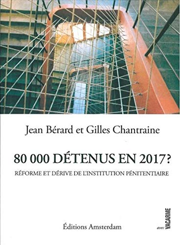 80 000 détenus en 2017 ? : Bérard, Jean, Chantraine,