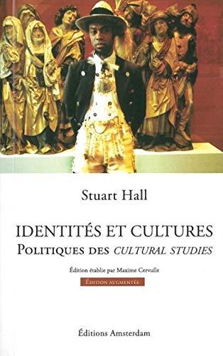 9782354800307: Identités et cultures : politiques des cultural studies (Edition augmentée)