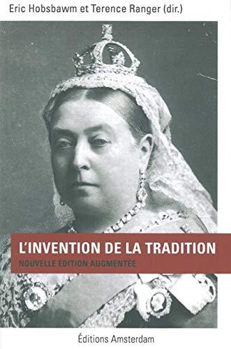 Invention de la tradition (L') [nouvelle édition]: Hobsbawm, Eric