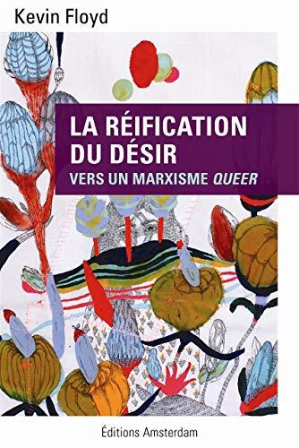 9782354801229: La réification du désir : Vers un marxisme queer