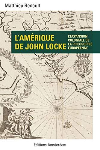AMERIQUE DE JOHN LOCKE -L-: RENAULT MATTHIEU