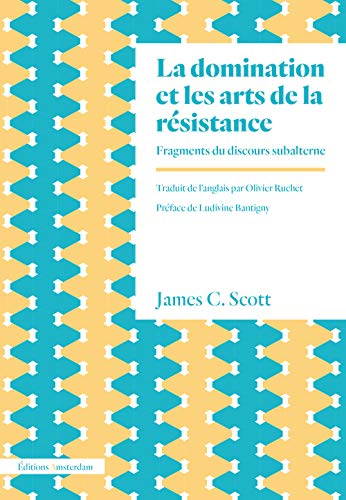 La Domination et les arts de la: Scott, James C.