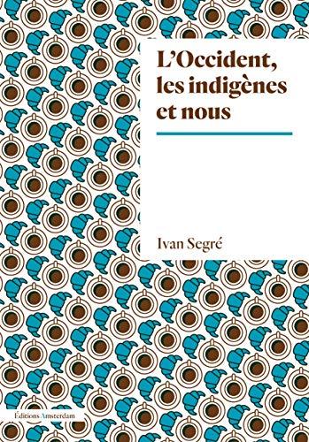 9782354802042: L'Occident, les indigènes et nous