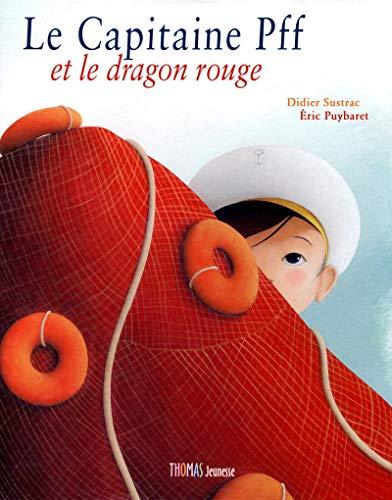 Le capitaine Pff et le dragon rouge (French Edition): Didier Sustrac, Eric Puybaret