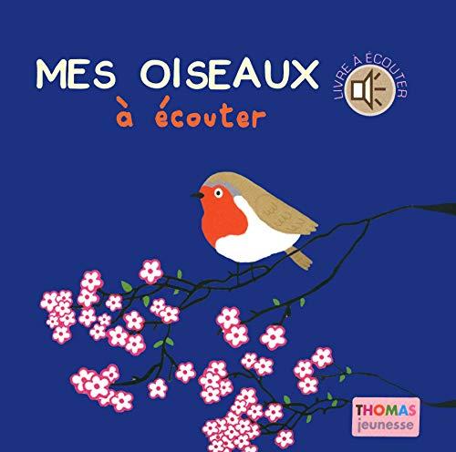 9782354811266: Mes oiseaux à écouter et à toucher (en livre sonore)