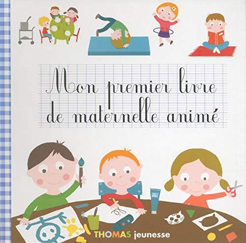 Mon premier livre de maternelle animé: Pas D'auteurs