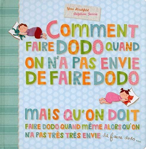 9782354811952: Comment faire dodo quand on a pas envie de faire dodo...