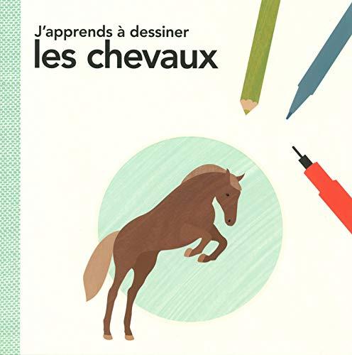 J'apprends à dessiner les chevaux: Betts, Anna