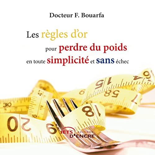 9782354851408: Les Regles d'Or pour Perdre du Poids en Toute Simplicite et Sans Echec (French Edition)