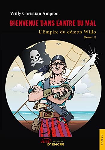 9782354852238: Bienvenue dans l'antre du mal : L'Empire du démon Willo (tome 1)